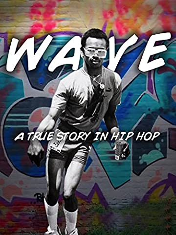 Wave A True Story in Hip Hop