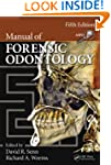Manual of Forensic Odontology, Fifth...