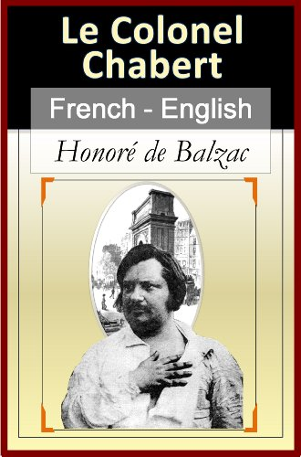 Honoré de Balzac - Le Colonel Chabert [French English Bilingual Edition] - Paragraph-by-Paragraph Translation (French Edition)