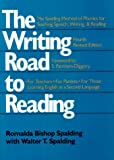 img - for The Writing Road to Reading : The Spalding Method of Phonics for Teaching Speech, Writing and Reading by Spalding Romalda Bishop Spalding Walter T. (1990-09-01) Paperback book / textbook / text book