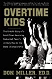 img - for Overtime Kids: The Untold Story of a Small-Town Kentucky Basketball Team's Unlikely Rise to the State Championship book / textbook / text book