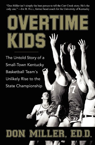 Overtime Kids: The Untold Story of a Small-Town Kentucky Basketball Team's Unlikely Rise to the State Championship