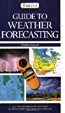 img - for Guide to Weather Forecasting: All the Information You'll Need to Make Your Own Weather Forecast (Firefly Pocket series) book / textbook / text book