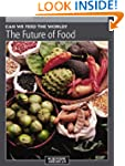 Can We Feed the World?: The Future of...