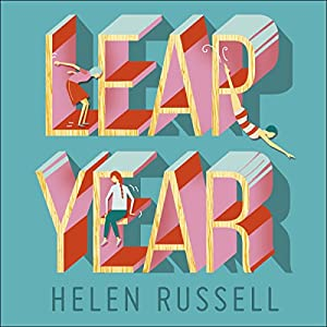 Leap Year: How to Make Big Decisions, Be More Resilient and Change Your Life for Good Audiobook by Helen Russell Narrated by Lucy Price-Lewis