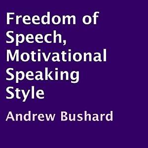 Freedom of Speech: Motivational Speaking Style | [Andrew Bushard]