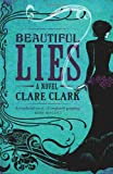 Beautiful Lies by Clark, Clare ( Author ) ON Jun-07-2012, Hardback (1846556058) by Clark, Clare
