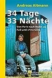 34 Tage - 33 N�chte: Von Paris nach Berlin zu Fu� und ohne Geld (National Geographic Taschenbuch 95635)