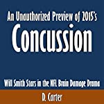 An Unauthorized Preview of 2015's Concussion: Will Smith Stars in the NFL Brain Damage Drama | D. Carter