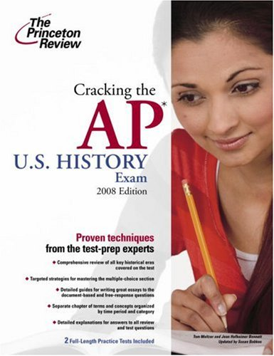 Cracking the AP U.S. History Exam  2008 Edition