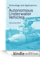 Technology and Applications of Autonomous Underwater Vehicles (Ocean Science and Technology) [Edizione Kindle]