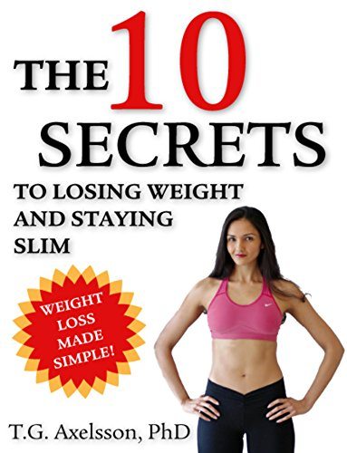 The 10 Secrets: To Losing Weight And Staying Slim