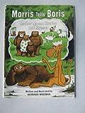 Morris Tells Boris Mother Moose Stories and Rhymes (0590309994) by Wiseman, Bernard