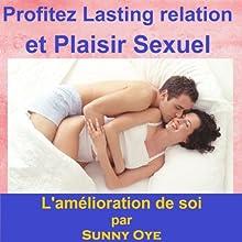 Profitez relation durable et le plaisir sexuel: ce sera âme attacher vous deux ensemble pour toujours (French) Discours Auteur(s) : Sunny Oye Narrateur(s) :  Therapeutick