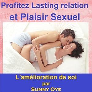 Profitez relation durable et le plaisir sexuel: ce sera âme attacher vous deux ensemble pour toujours (French) | [Sunny Oye]