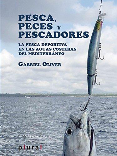 Pesca, Peces Y Pescadores. La Pesca Deportiva En Las Aguas Costeras Del Mediterráneo (Plural)
