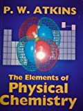 The Elements of Physical Chemistry (019855723X) by Atkins, P. W.