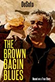 THE BROWN BAGIN BLUES (Substance abuse fiction, Mental health fiction, Alcohol fiction): Alcohol abuse fiction, Alcohol addiction books, Alcohol abuse, ... short stories, fiction books, adventure)