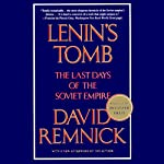 Lenin's Tomb: The Last Days of the Soviet Empire | David Remnick