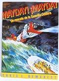 Mayday! Mayday un rescate de la guardia costera (0328378410) by Chris L. Demarest