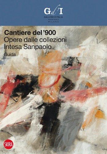 cantiere-del-900-opere-dalle-collezioni-intesa-sanpaolo-guida-guide-artistiche-skira
