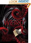 The Weird: A Compendium of Strange an...