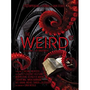 Weird: A Compendium of Dark and Strange Stories