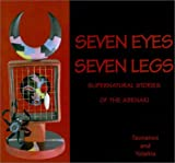 img - for Seven Eyes, Seven Legs: Supernatural Stories of the Abenaki by Gerard Rancourt Tsonakwa (2001-08-01) book / textbook / text book