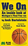 img - for We On: An Inside Look at Michigan Basketball's Final Four Run book / textbook / text book