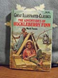 Adventures of Huckleberry Finn (Great Illustrated Classics/B224-14)