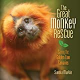 img - for The Great Monkey Rescue: Saving the Golden Lion Tamarins book / textbook / text book