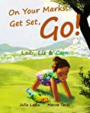 On Your Marks, Get Set, Go!: Ladi, Liz and Cam