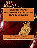 img - for Elementary Methods of Placer Gold Mining book / textbook / text book