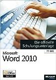 Microsoft Word 2010 - Die offizielle Schulungsunterlage