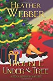 Trouble Under the Tree: A Nina Quinn Mystery