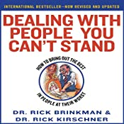 Dealing with People You Can't Stand: How to Bring Out The Best in People at Their Worst | [Rick Brinkman, Rick Kirschner]