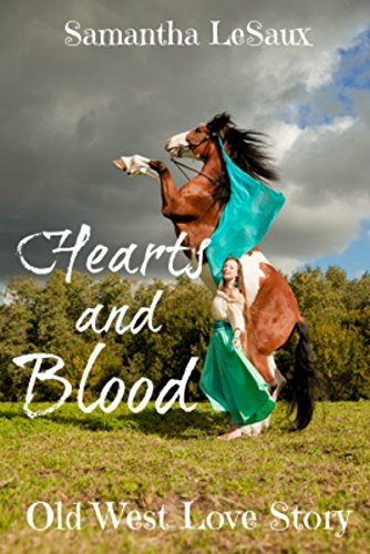 Free Kindle Book : Hearts And Blood: Old West Love Story