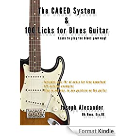 The Caged System and 100 Licks for Blues Guitar: Complete With 1 hour of Audio Examples