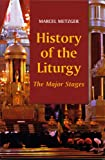 History Of The Liturgy: The Major Stages