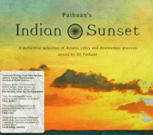 Pathaan's Indian Sunset (Mixed By DJ Pathaan)
