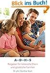 ADHS - ein Ratgeber f�r liebevolle El...