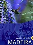 Walk & Eat Madeira (Walk & Eat Series...