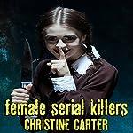 Female Serial Killers | Christine Carter
