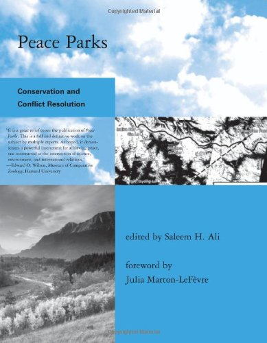 Peace Parks: Conservation and Conflict Resolution (Global Environmental Accord: Strategies for Sustainability and Institutional Innovation): Saleem H. Ali, Julia Marton-LaFevre: 9780262012355: Amazon.com: Books
