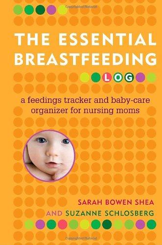 The Essential Breastfeeding Log: A Feedings Tracker and Baby-Care Organizer for Nursing Moms