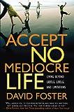 Accept No Mediocre Life: Living Beyond Labels, Libels, and Limitations