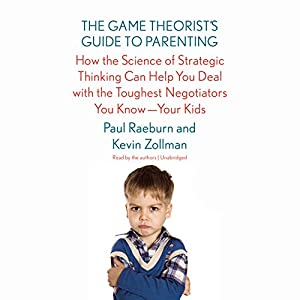 The Game Theorist's Guide to Parenting Audiobook