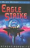 Eagle Strike (An Alex Rider Adventure)
