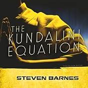 The Kundalini Equation | [Steven Barnes]