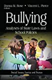 Bullying: Analyses of State Laws & School Policies (Social Issues, Justice and Status)